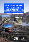 Natural Resources Management in African Agriculture: Understanding and Improving Current Practices