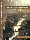 The Social Economics of Poverty: Identities, Groups, Communities and Networks